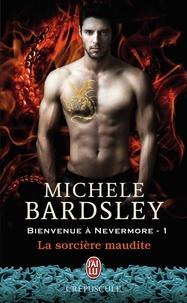 Michèle Bardsley - Bienvenue à Nevermore Tome 1 : La sorcière maudite.