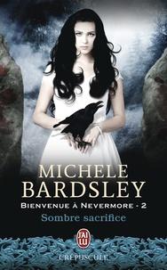 Michèle Bardsley - Bienvenue à Nevermore Tome 2 : Sombre sacrifice.