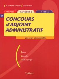 Michèle Barnoud-Maisdon et Frank Marchand - Concours d'adjoint administratif - Annales catégorie C.