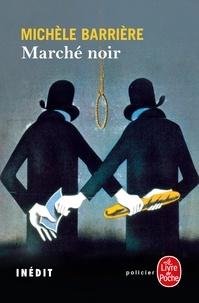 Michèle Barrière - Marché noir.