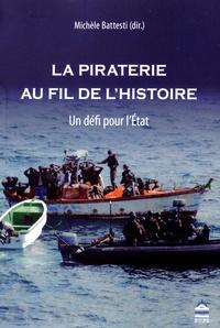 Michèle Battesti - La piraterie au fil de l'histoire - Un défi pour l'Etat.