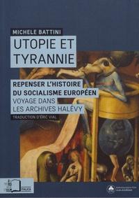 Michele Battini - Utopie et tyrannie - Repenser l'histoire du socialisme européen : voyage dans les archives Halévy.