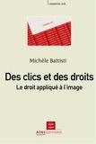 Michèle Battisti - Des clics et des droits - Le droit appliqué à l'image.