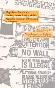 Michèle Baussant et Irène Dos Santos - Migrations humaines et mises en récit mémorielles - Approches croisées en anthropologie et en préhistoire.