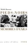 Michèle Baussant - Pieds noirs, mémoires d'exil.