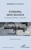 Michèle Bauve Caviglia - Ethiopie, mon silence - Les blessures de Moyalé - 4 août 1976.