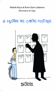 Michèle Bayar et Rose-Claire Labalestra - Le mystère des cartes postales.