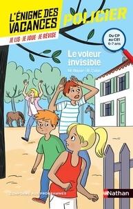 Michèle Bayar et Bénédicte Colin - Le voleur invisible - Du CP au CE1.