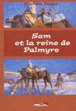 Michèle Bayar - Sam et la reine de Palmyre.