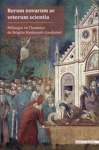 Michèle Bégou-Davia et Florence Demoulin-Auzary - Rerum novarum ac veterum scientia - Mélanges en l'honneur de Brigitte Basdevant-Gaudemet, 2 volumes.
