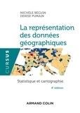 Michèle Béguin et Denise Pumain - La représentation des données géographiques - 4e éd. - Statistique et cartographie.