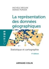 Michèle Béguin et Denise Pumain - La représentation des données géographiques - Statistique et cartographie.