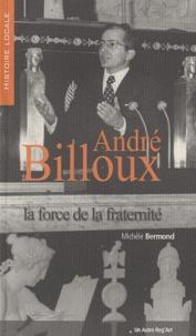 Michèle Bermond - André Billoux - La force de la fraternité.