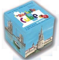 Michèle Bernard-Favray - La Rochelle Cube - Ou comment découvrir La Rochelle en 288 questions-réponses, tout en s'amusant !.