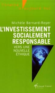 Michèle Bernard-Royer - L'investissement socialement responsable - Vers une nouvelle éthique.