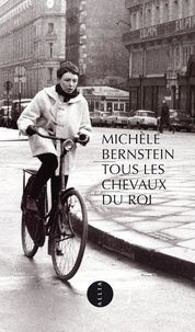 Michèle Bernstein - Tous les chevaux du roi.