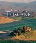 Michèle Berti - Lumineuse Toscane.