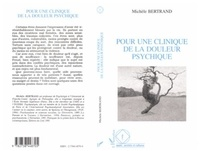Michèle Bertrand - Pour une clinique de la douleur psychique.