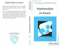Michèle Bertrand - Psychanalyse en russie.