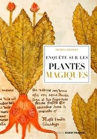Michèle Bilimoff - Enquête sur les plantes magiques.