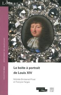 Michèle Bimbenet-Privat et François Farges - La boîte à portraits de Louis XIV.