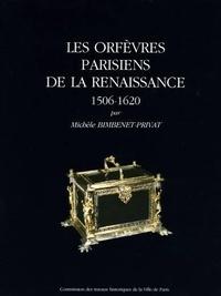 Michèle Binbenet-Privat - Les orfèvres parisiens de la Renaissance (1506-1620).