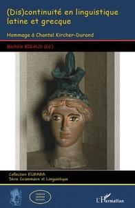 Michèle Biraud - (Dis)continuité en linguistique latine et grecque - Hommage à Chantal Kircher-Durand.