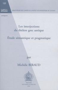 Michèle Biraud - Les interjections du théâtre grec antique - Etude sémantique et pragmatique.