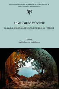 Michèle Biraud et Michel Briand - Roman grec et poésie - Dialogue des genres et nouveaux enjeux du poétique.