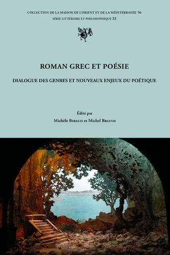 Roman grec et poésie. Dialogue des genres et nouveaux enjeux du poétique