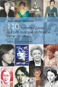 Michèle Bitton - 110 femmes juives qui ont marqué la France - XIXe et XXe siècles. Dictionnaire.