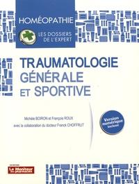 Michèle Boiron et François Roux - Traumatologie générale et sportive.