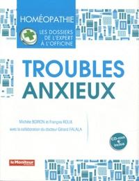 Michèle Boiron et François Roux - Troubles anxieux. 1 Cédérom