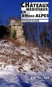 Michèle Bois - Châteaux médiévaux en Rhône-Alpes.