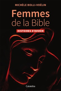 Michèle Bolli-Voélin - Femmes de la Bible - Histoires d'avenir.