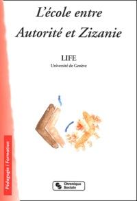 Michèle Bolsterli et Danielle Bonneton - L'école entre Autorité et Zizanie - Ou 26 façons de renoncer au dernier mot.