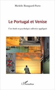 Michèle Bompard-Porte - Le Portugal et Venise - Une étude en psychologie collective appliquée.