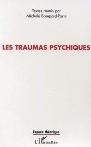 Michèle Bompard-Porte - Les traumas psychiques - Actes de colloque international, Brest 31 mai-1er juin 2002.