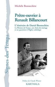 Michèle Bonnechère - Prêtre-ouvrier à Renault Billancourt - L'itinéraire de Daniel Bonnechère.