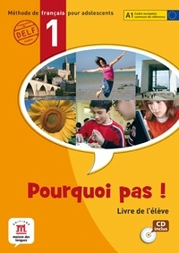 Michèle Bosquet et Matilde Martinez Sallés - Pourquoi pas ! 1 - Livre de l'élève. 1 CD audio