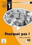 Michèle Bosquet et Matilde Martinez Sallés - Pourquoi pas ! 1 - Cahier d'exercices. 1 CD audio