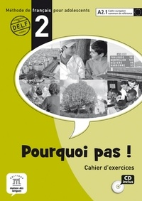 Michèle Bosquet et Yolanda Rennes - Pourquoi pas ! 2 - Cahier d'exercices. 1 CD audio