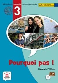 Michèle Bosquet et Yolanda Rennes - Pourquoi pas ! - Livre de l'élève. 1 CD audio