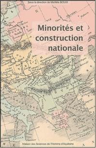 Michèle Bouix et Frédéric Beaumont - Minorités et construction nationale - XVIIIe-XXe siècles.