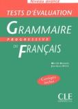 Michèle Boularès et Jean-Louis Frérot - Grammaire progressive du français Niveau avancé - Tests d'évaluation.