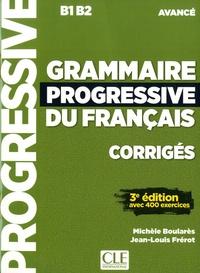 Michèle Boularès et Jean-Louis Frérot - Grammaire progressive du français - Corrigés B1 B2 avancé.