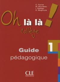 Michèle Bourdeau et Isabel Gallego - Oh là là ! 1 Collège - Guide pédagogique.