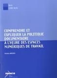 Michèle Briziou - Comprendre et expliquer la politique documentaire à l'heure des espaces numériques de travail. 1 Cédérom