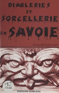 Michèle Brocard-Plaut - Diableries et sorcellerie en Savoie.