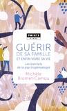 Michèle Bromet-Camou - Guérir de sa famille par la psychogénéalogie - Les bienfaits de la psychogénéalogie.